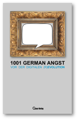 1001 German Angst vor der digitalen R-Evolution - Grundrechte Countdown 978-3-940320-14-8.png